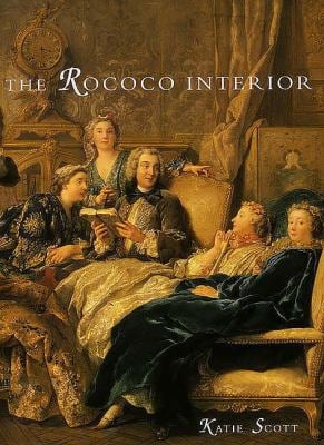The Rococo Interior: Decoration and Social Spaces in Early Eighteenth-Century Paris 9780300045826