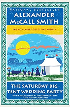 The Saturday Big Tent Wedding Party: The New No. 1 Ladies' Detective Agency Novel 9780307472984