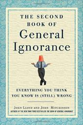 The Second Book of General Ignorance: Everything You Think You Know Is (Still) Wrong 13062769