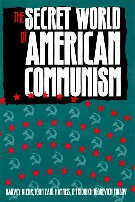 The Secret World of American Communism 9780300061833