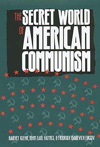 The Secret World of American Communism 9780300068559