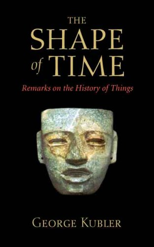 The Shape of Time: Remarks on the History of Things 9780300100617