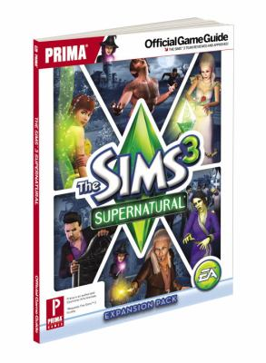 The Sims 3 Supernatural: Prima Official Game Guide 9780307895301