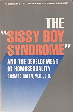 The Sissy Boy Syndrome: The Development of Homosexuality