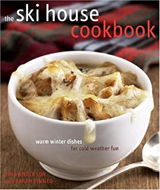 The Ski House Cookbook: Warm Winter Dishes for Cold Weather Fun 9780307339980