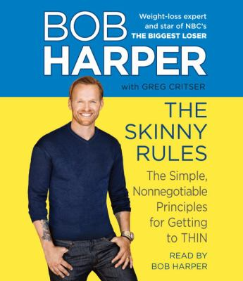 The Skinny Rules: The Simple, Nonnegotiable Principles for Getting to Thin 9780307990150