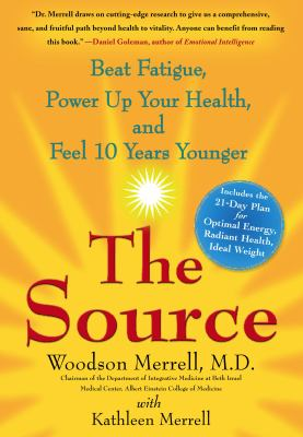 The Source: Beat Fatigue, Power Up Your Health, and Feel 10 Years Younger 9780307356710