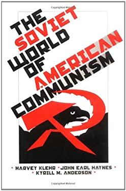 The Soviet World of American Communism 9780300071504