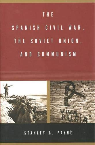 The Spanish Civil War, the Soviet Union, and Communism 9780300100686