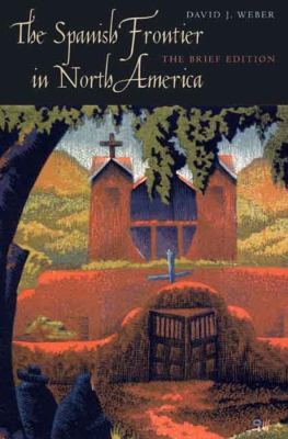 The Spanish Frontier in North America 9780300140682