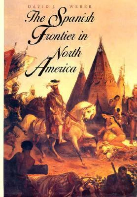 The Spanish Frontier in North America 9780300051988
