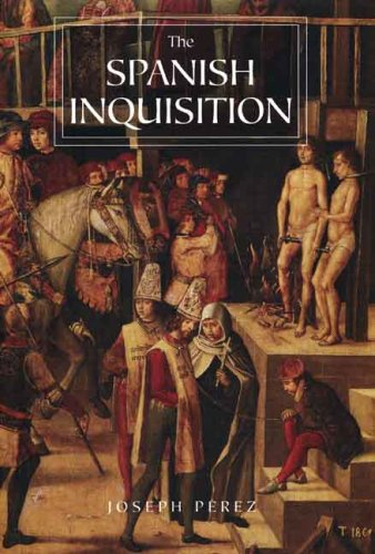The Spanish Inquisition: A History 9780300119824