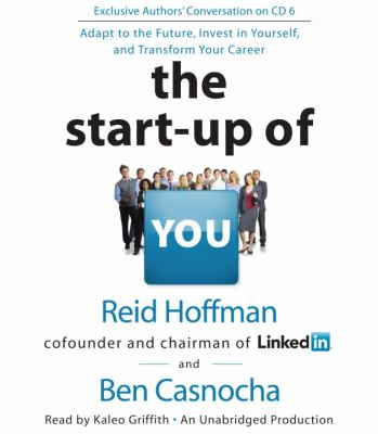 The Start-Up of You: Adapt to the Future, Invest in Yourself, and Transform Your Career 9780307971432