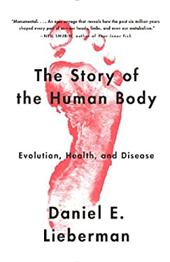 Story of the Human Body : Evolution, Health, and Disease