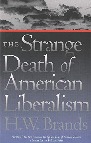 The Strange Death of American Liberalism 9780300098242