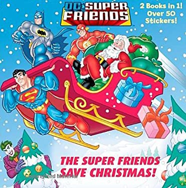 The Super Friends Save Christmas/Race to the North Pole (DC Super Friends) 9780307979469