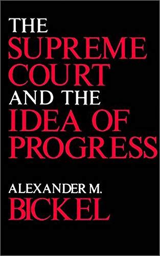 The Supreme Court and the Idea of Progress 9780300022391
