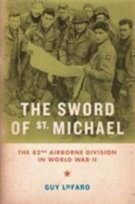 The Sword of St. Michael: The 82nd Airborne Division in World War II 9780306820236
