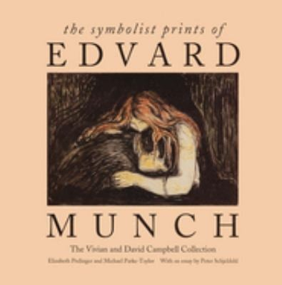 The Symbolist Prints of Edvard Munch: The Vivian and David Campbell Collection 9780300069525