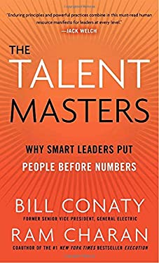 The Talent Masters: Why Smart Leaders Put People Before Numbers 9780307460264