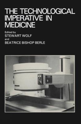 The Technological Imperative in Medicine 9780306408892