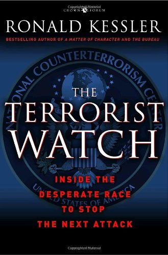 The Terrorist Watch: Inside the Desperate Race to Stop the Next Attack 9780307382146
