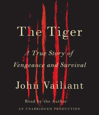 The Tiger: A True Story of Vengeance and Survival 9780307715074