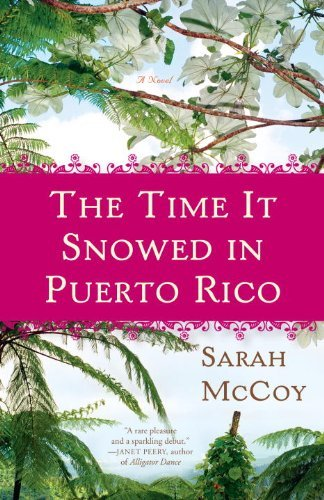 The Time It Snowed in Puerto Rico 9780307460172