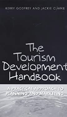 The Tourism Development Handbook: A Practical Approach to Planning and Marketing 9780304704514