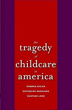The Tragedy of Child Care in America 9780300122336