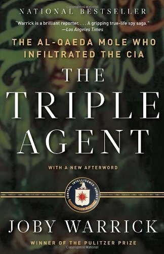 The Triple Agent: The Al-Qaeda Mole Who Infiltrated the CIA 9780307742315