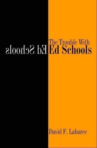 The Trouble with Ed Schools 9780300103502