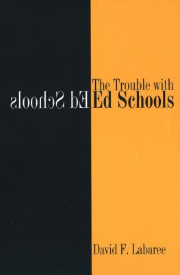 The Trouble with Ed Schools 9780300119787