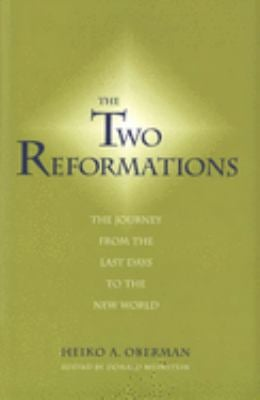 The Two Reformations: The Journey from the Last Days to the New World 9780300098686