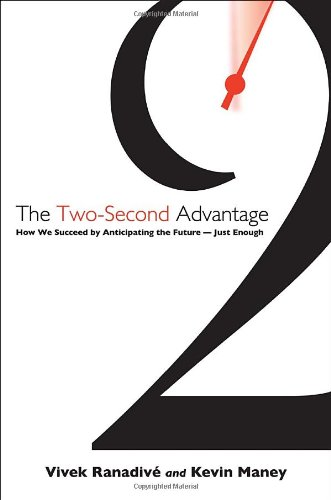 The Two-Second Advantage: How We Succeed by Anticipating the Future--Just Enough 9780307887658