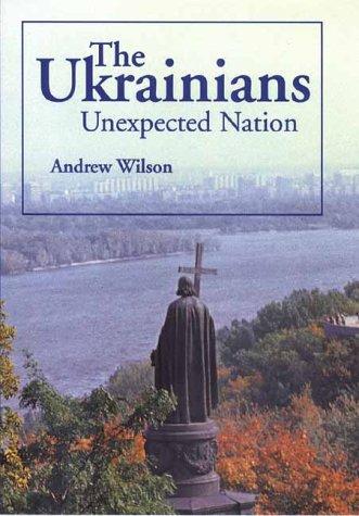 The Ukrainians: Unexpected Nation 9780300083552