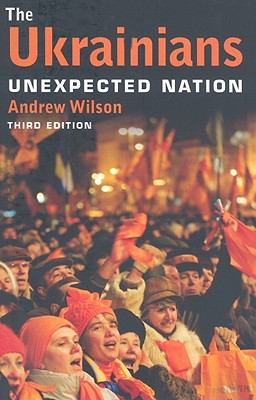 The Ukrainians: Unexpected Nation 9780300154764