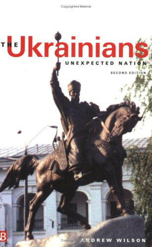 The Ukrainians: Unexpected Nation; Second Edition 9780300093094