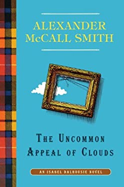 The Uncommon Appeal of Clouds: An Isabel Dalhousie Novel (9) 9780307907332