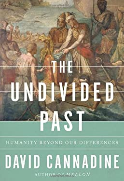 The Undivided Past: Humanity Beyond Our Differences 9780307269072