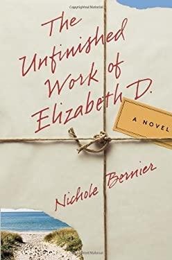The Unfinished Work of Elizabeth D. 9780307887801
