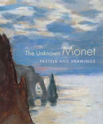The Unknown Monet: Pastels and Drawings 9780300118629