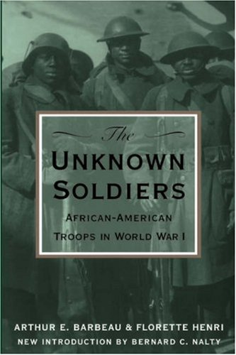 The Unknown Soldiers: African-American Troops in World War I 9780306806940