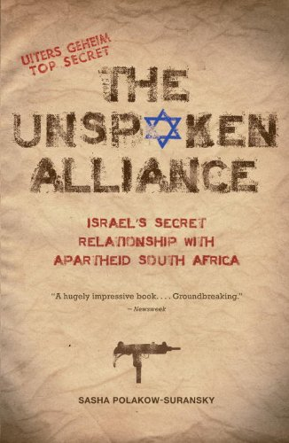 The Unspoken Alliance: Israel's Secret Relationship with Apartheid South Africa 9780307388506