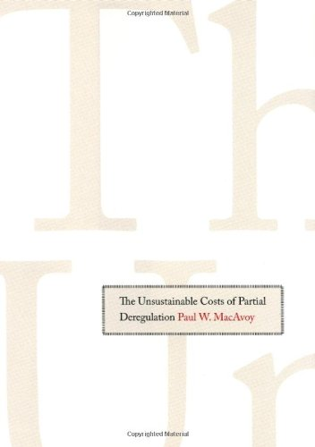 The Unsustainable Costs of Partial Deregulation 9780300121285