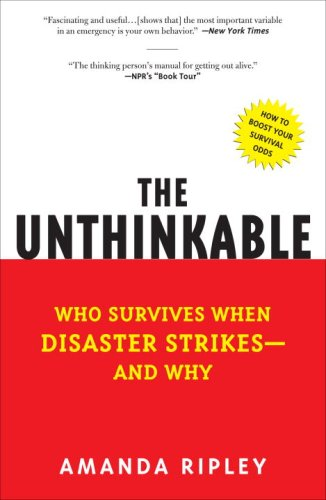 The Unthinkable: Who Survives When Disaster Strikes - And Why 9780307352903