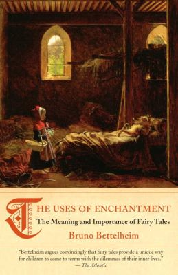 The Uses of Enchantment: The Meaning and Importance of Fairy Tales 9780307739636