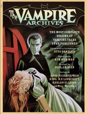 The Vampire Archives: The Most Complete Volume of Vampire Tales Ever Published 9780307473899