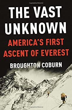 The Vast Unknown: America's First Ascent of Everest 9780307887146