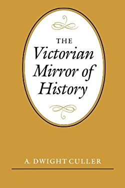 The Victorian Mirror of History 9780300034523